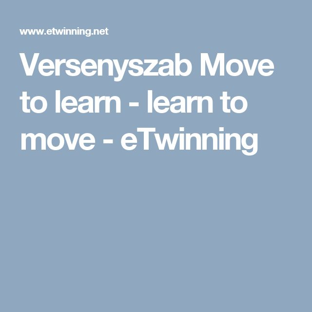 Versenyszab    Move to learn - learn to move - eTwinning