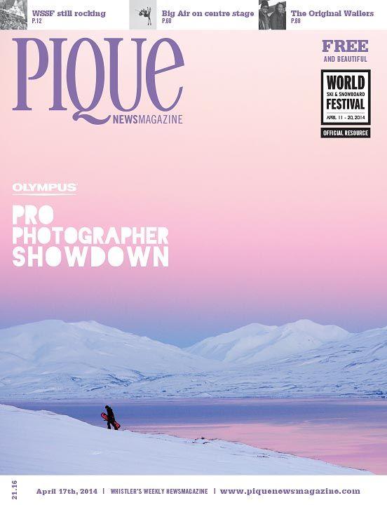 Pique Newsmagazine | Whistler, CANADA | Issue Apr 17, 2014