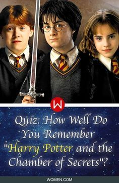 Do you REALLY remember everything from Harry Potter and The Chamber of the Secrets? Movie quiz that well test how well you remember this Harry Potter movie Harry Potter and the Chamber of Secrets. Hermione Granger, Emma Watson, Daniel Radcliffe, Ron Weasley, Rupert Grint. Harry Potter Quiz. Harry Trivia. Hermione and Harry, Daniel RadCliff, Emma Watson, Griffindor, Harry and Ron, Sirius Black, Hogwards, Professor Snape, Malfoy.