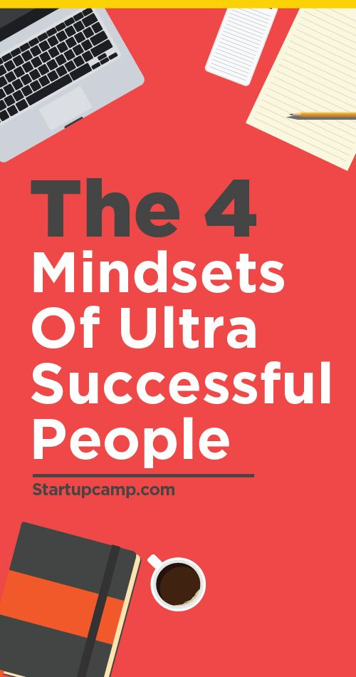 The 4 Mindsets of Ultra Successful People