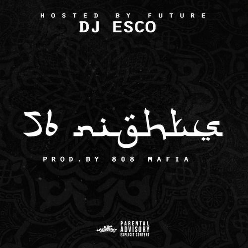 Future + DJ Esco - 56 Nights