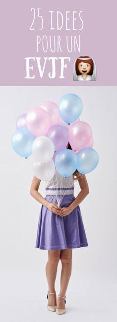 25 idées pour organiser un enterrement de vie de jeune fille !
