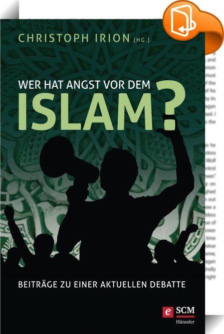 Wer hat Angst vor dem Islam?    ::  Die Angst vor der Islamisierung treibt Menschen reihenweise auf die Straße. Fast täglich hören wir beängstigende Nachrichten über islamistische Übergriffe in den Medien. Viele sehen sogar den deutschen Rechtsstaat bedroht. Gefährliche Panikmache oder berechtigtes Anliegen? Zwanzig christlich engagierte Autoren - darunter Islamkenner, Theologen und Politiker - gehen kompetent auf diese brennenden Fragen ein. Eine wertvolle Hilfe, um sich eine differen...