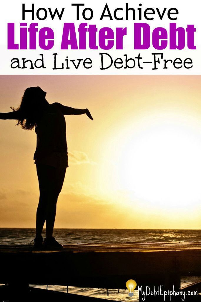 How to achieve life after debt and live debt-free