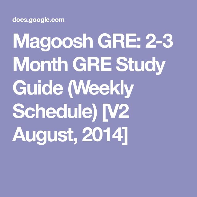 Magoosh GRE: 2-3 Month GRE Study Guide (Weekly Schedule) [V2 August, 2014]