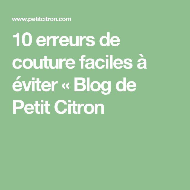 10 erreurs de couture faciles à éviter « Blog de Petit Citron