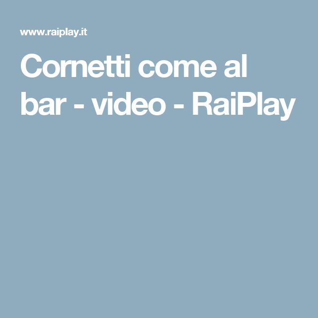 Cornetti come al bar - video - RaiPlay