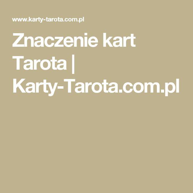 Znaczenie kart Tarota   Karty-Tarota.com.pl