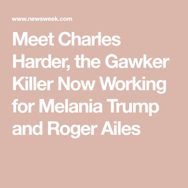 Meet Charles Harder, the Gawker Killer Now Working for Melania Trump and Roger Ailes