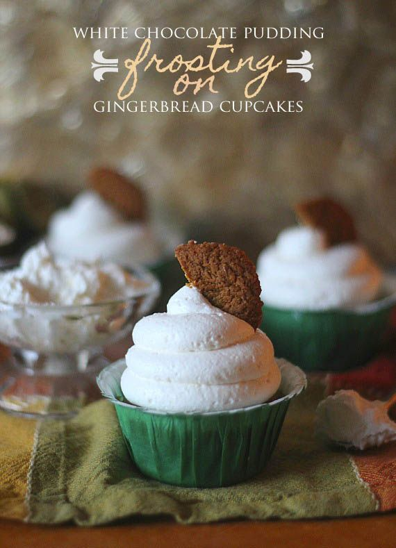 Gingerbread Cupcakes with White Chocolate Pudding Frosting