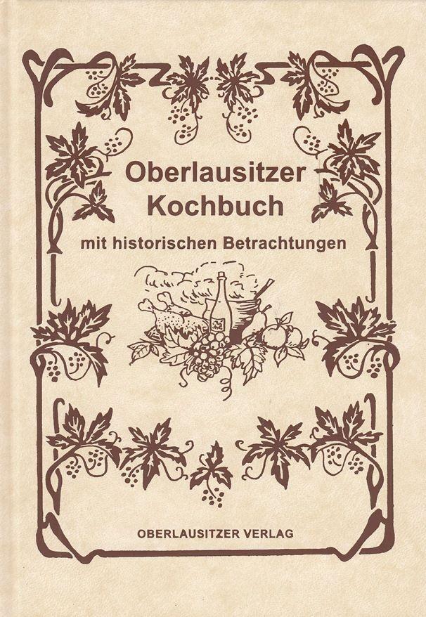 Oberlausitzer Kochbuch mit historischen Betrachtungen von Frank Nürnberger 2004