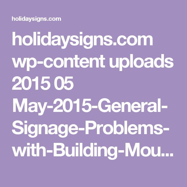 holidaysigns.com wp-content uploads 2015 05 May-2015-General-Signage-Problems-with-Building-Mounted-Letters1.pdf