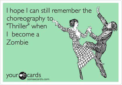 bahahahahahaAbsolute, Zombie Apocalypse Humor, Zombies Apocalypse, 4Real, Dance Moves, Thrillers Dance, Bath Salts, Rememberance Lol, True Stories