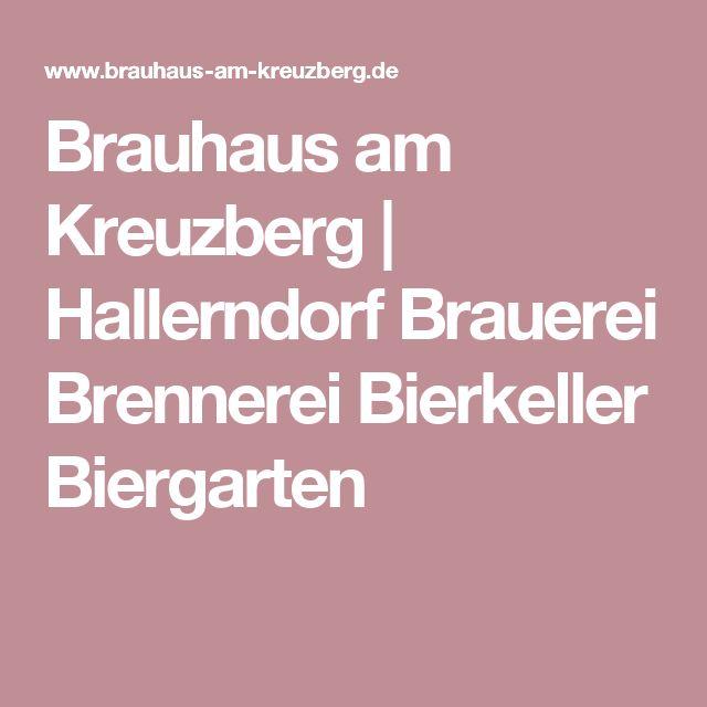 Brauhaus am Kreuzberg | Hallerndorf Brauerei Brennerei Bierkeller Biergarten