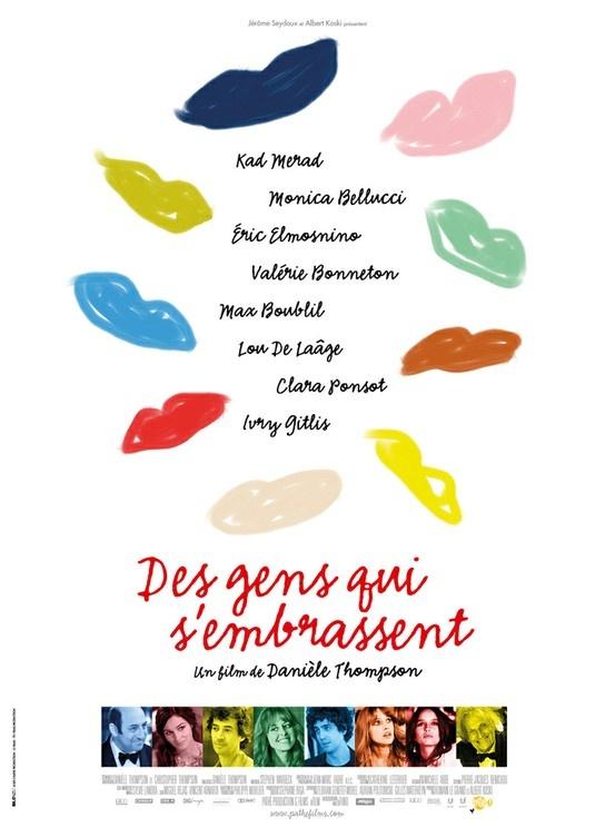 Des gens qui s'embrassent (2013) - Danièle Thompson - Kad Merad, Monica Bellucci, Éric Elmosnino, Valérie Bonneton