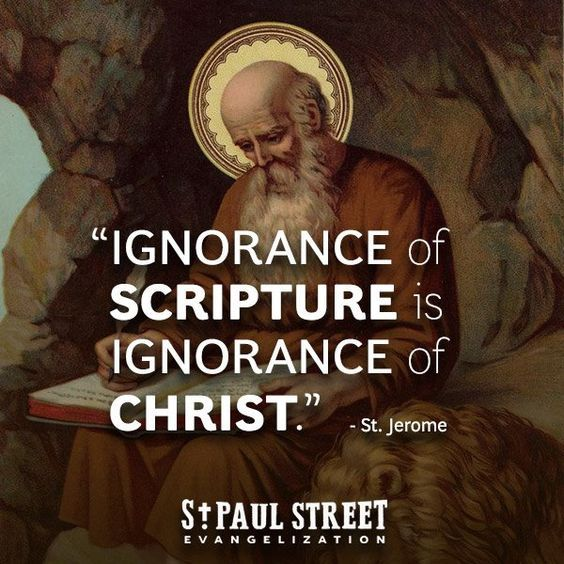 """St Jerome - """"Ignorance of Scripture is Ignorance of Christ."""" - Every Day is a Gift 