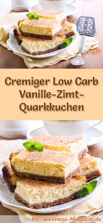Rezept für einen cremigen Low Carb Vanille-Zimt-Quarkkuchen: Der kohlenhydratarme, kalorienreduzierte Kuchen wird ohne Zucker und Getreidemehl zubereitet ...