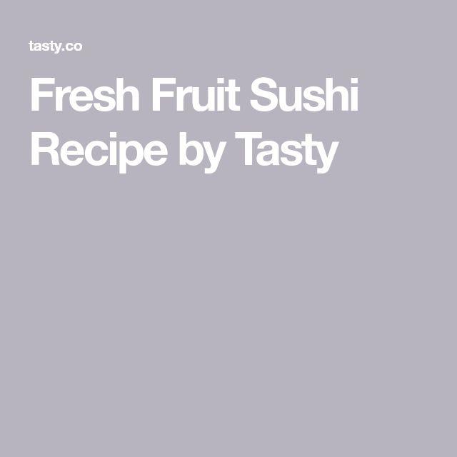 Fresh Fruit Sushi Recipe by Tasty