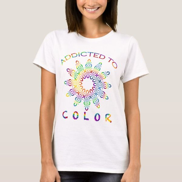 Addicted To Color Rainbow Mandala For Colorists T Shirt Zazzle Com Rainbow Mandala Colourist Color