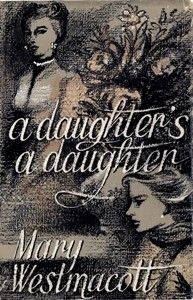 1952 Agatha Christie - A Daughter's a Daughter (as by Mary Westmacott)