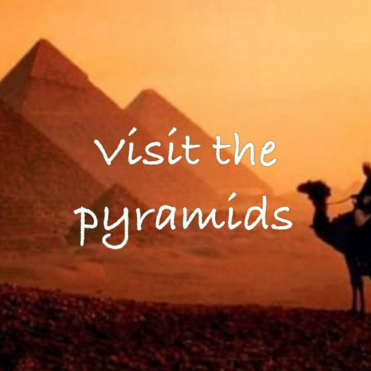 ~• visit the pyramids •~