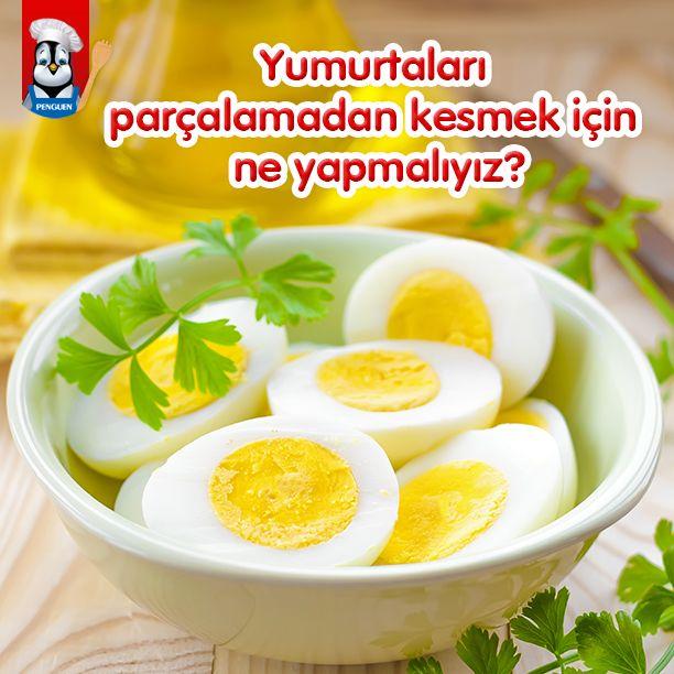 Yumurtaları parçalamadan kesemiyorsanız, kullanacağınız bıçağı önceden sıcak suya koyup ıslatın. Yumurtaları ıslak bıçakla kesin.