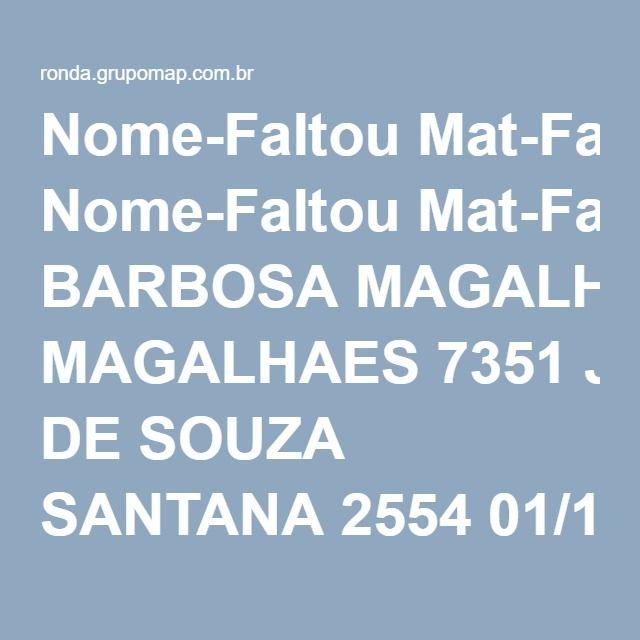 Nome-FaltouMat-FaltouNome-CobriuMat-CobriuDataFiscal VisualizarADJOMAR BARBOSA MAGALHAES7351JENEVALDO DE SOUZA SANTANA255401/12/2015JENEVALDO DE SOUZA SANTANA VisualizarADJOMAR BARBOSA MAGALHAES7351JENEVALDO DE SOUZA SANTANA255429/11/2015JENEVALDO DE SOUZA SANTANA VisualizarADJOMAR BARBOSA MAGALHAES7351JENEVALDO DE SOUZA SANTANA255427/11/2015JENEVALDO DE SOUZA SANTANA VisualizarADJOMAR BARBOSA MAGALHAES7351JENEVALDO DE SOUZA SANTANA255425/11/2015JENEVALDO…