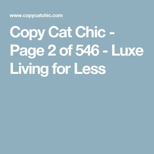 Copy Cat Chic - Page 2 of 546 - Luxe Living for Less