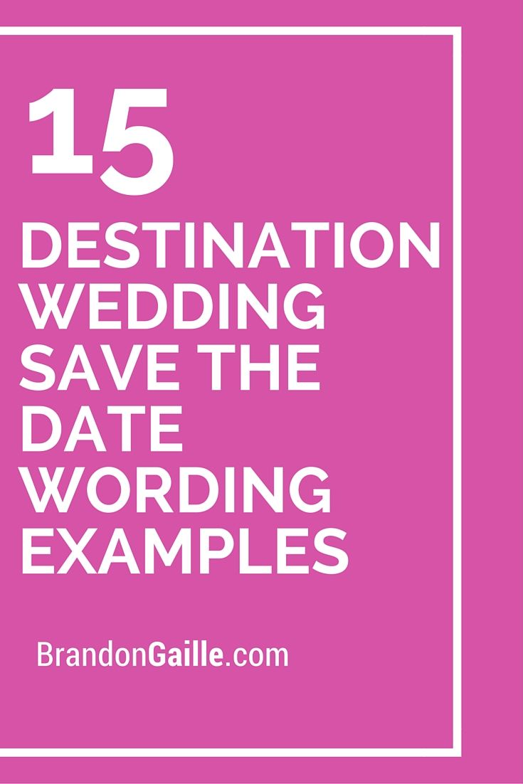 15 Destination Wedding Save the Date Wording Examples