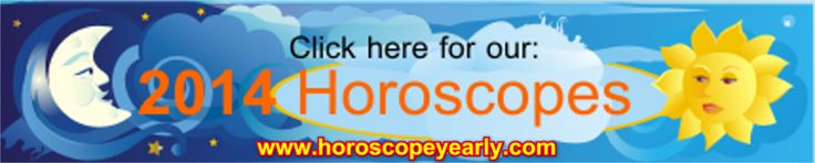 2014 Love Horoscopes - CLICK HERE -  to get your 2014 personalized reading - http://www.horoscopeyearly.com/2014-love-horoscopes/