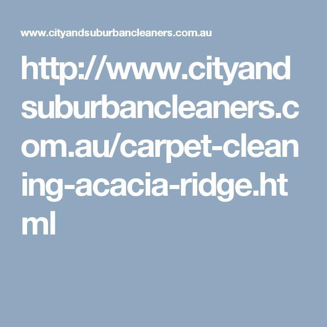 http://www.cityandsuburbancleaners.com.au/carpet-cleaning-acacia-ridge.html