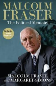 Malcolm Fraser – The Political Memoirs  The former liberal Prime Minister, a grazier's son, who attended the elite Melbourne Grammar School before receiving his masters from Oxford and entered the parliament at the then record age of 24.