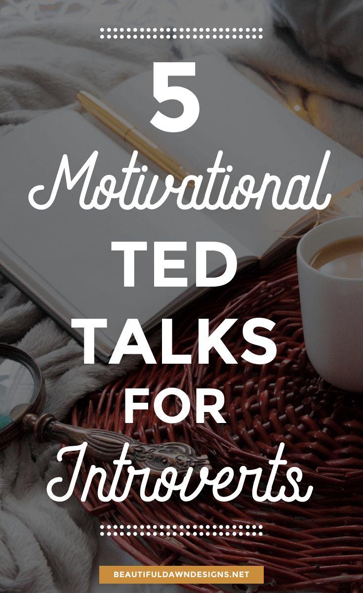 5 motivational TED talks for introverts. #introverts #tedtalks #motivation #selfcare #bloggingtips  via @tiffany_griffin