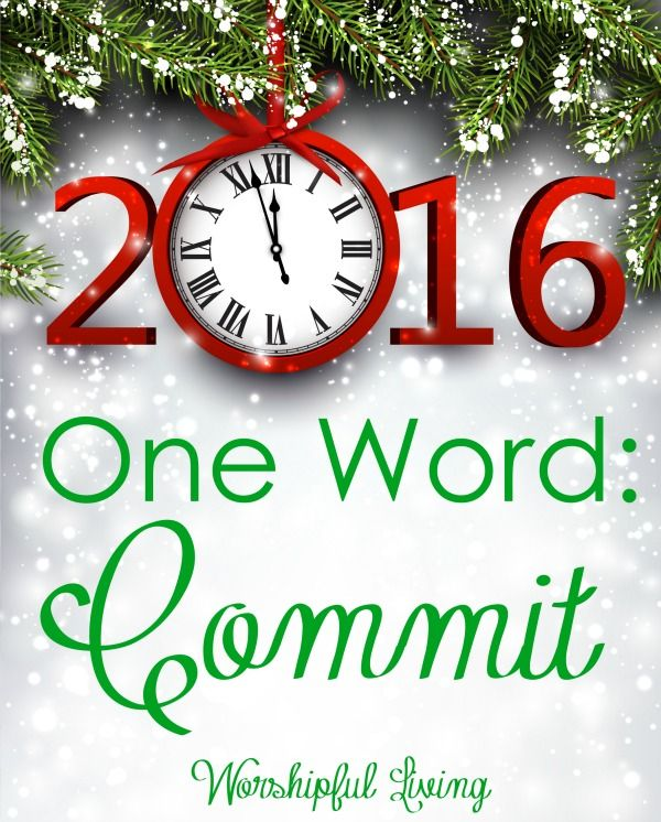 The New Year is fast approaching, and so many people are beginning to work on goals. I have decided I like to give a one word for my year. This year, my word is commit - and the Lord really had to work me over on this one!