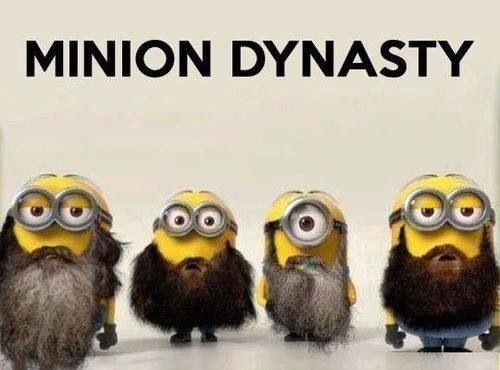 Minions and Duck Dynasty are my two favorites!  FUNNY  @Kala Wangsness Wangsness Wangsness Wangsness Wangsness Goldade