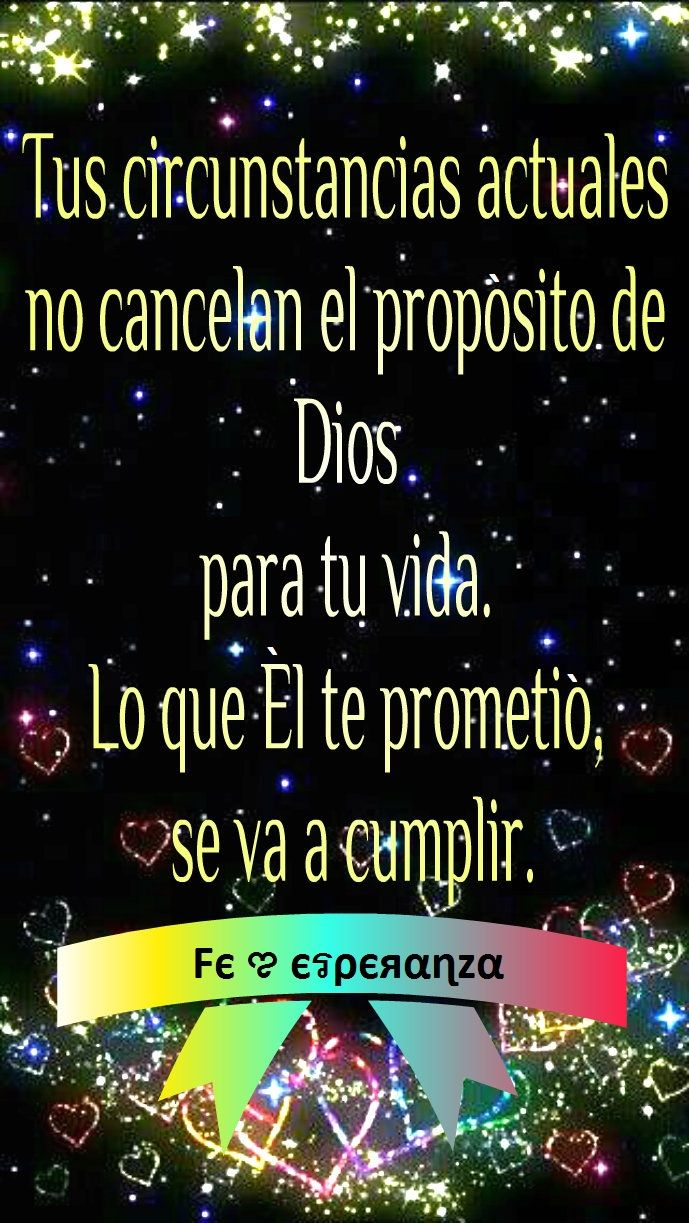 Tus circunstancias actuales no cancelan el propósito de Dios para tu vida. Lo que Él te prometió, se va a cumplir