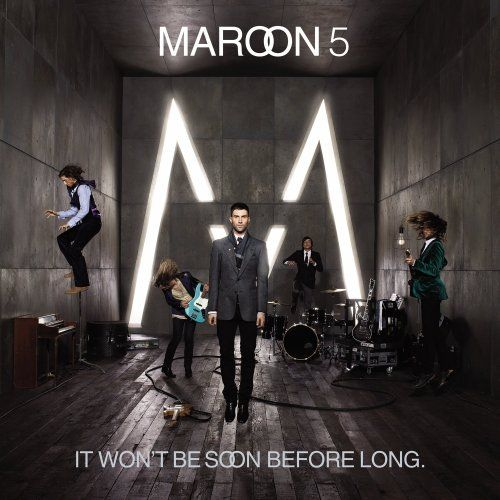 Maroon 5... A popular Band that has been around for a few years now, bringing them much success, along with roles for Adam Levine on singing shows.