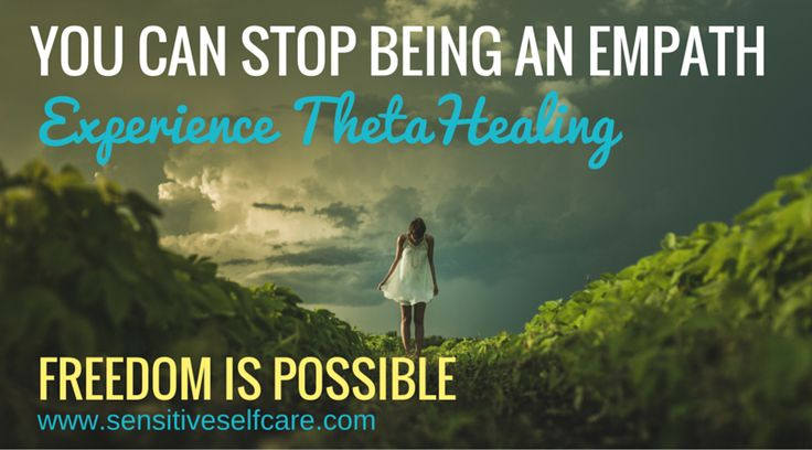 You can stop being an empath: Experience ThetaHealing