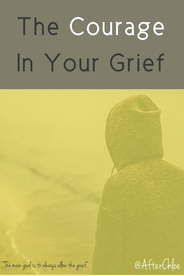 The Courage In Your Grief | Stages of Grief | Grieving | Loss | Loss of a Loved One | How to Grieve