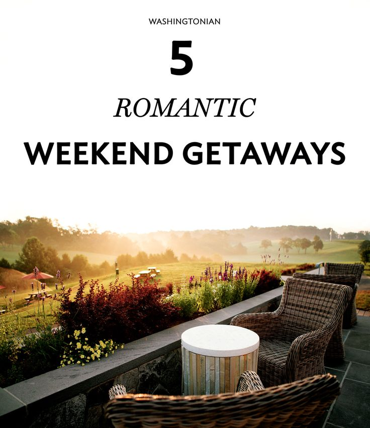 Weekend getaways romantic relaxing small towns for Romantic weekend getaways dc