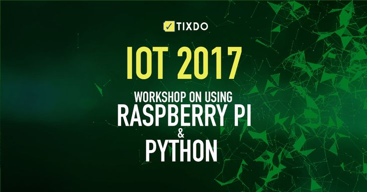 Learn IOT techniques and much more at the Workshop on Raspberry PI & Python.  Book your tix at tixdo.com  #workshop #IOT #Technology