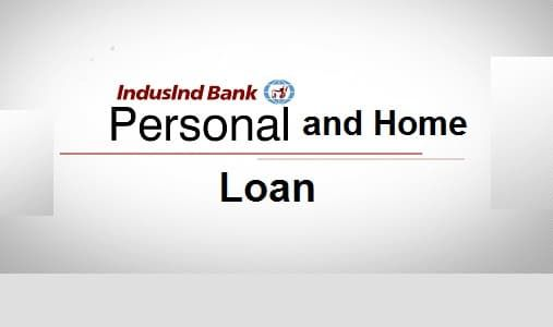 IndusInd Bank Home/Personal Loan Customer Care Number, Interest Rates