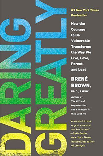 Daring Greatly: How the Courage to Be Vulnerable Transforms the Way We Live, Love, Parent, and Lead: Brené Brown: 9781592408412: AmazonSmile: Books