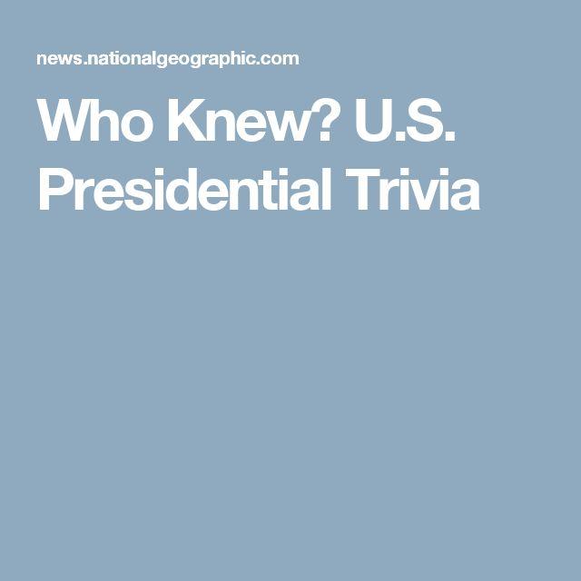 Who Knew? U.S. Presidential Trivia
