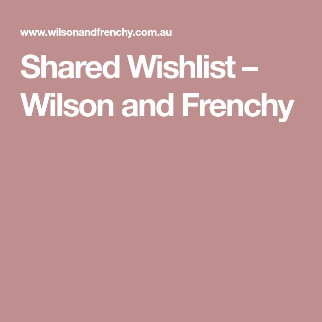 Shared Wishlist – Wilson and Frenchy