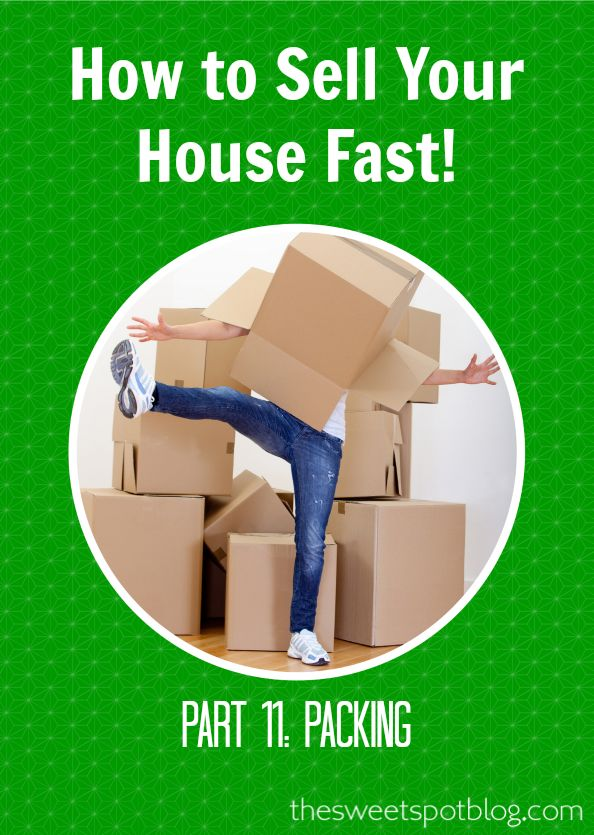 How to Sell House Fast!: Packing Tips by The Sweet Spot Blog #packingtips #sellhouse #moving