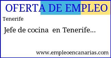 Oferta de #empleo #Tenerife: Jefe de cocina en Tenerife  #empleoencanarias