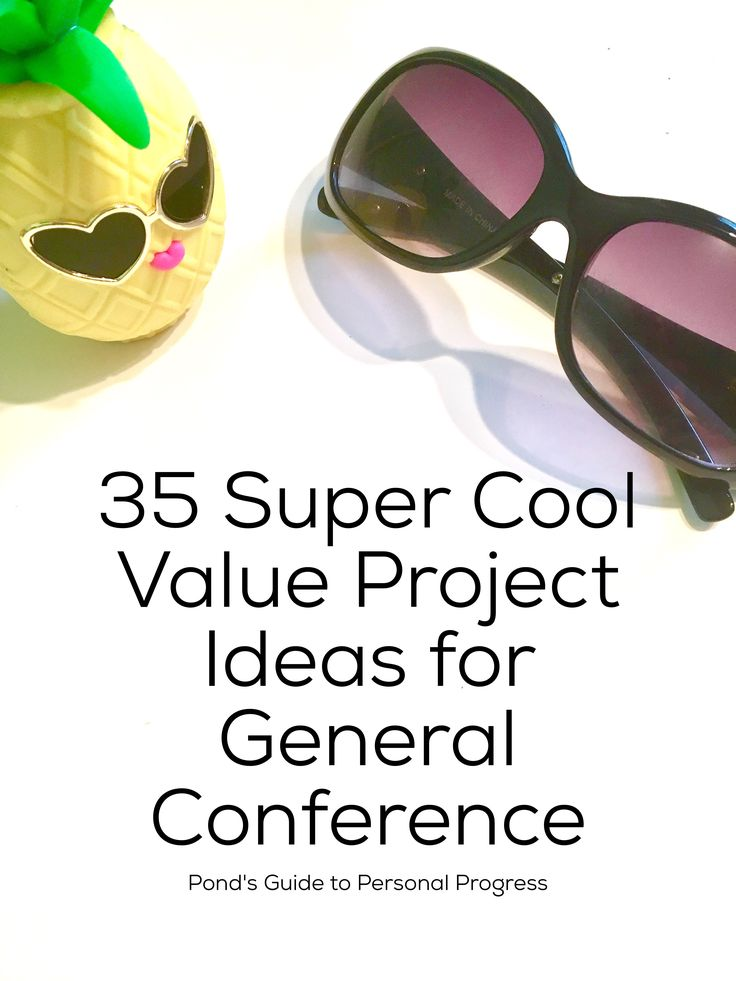 35 Super Cool Value Project Ideas for General Conference
