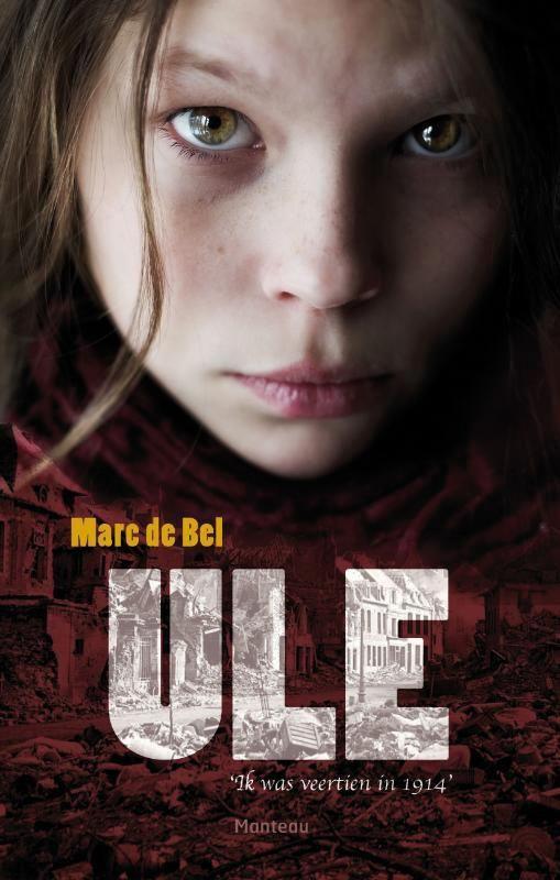 Ule - Marc de Bel (oorlogsverhaal - WO I)