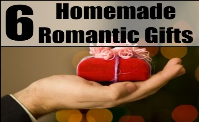 6 Interesting Homemade Romantic Gifts